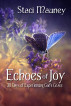 Echoes of Joy: 30 Days of Experiencing God's Grace by Staci Mauney