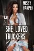 She Loved Truckers by Missy Harper
