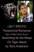 LGBT Erotic Paranormal Romance Searching For the Stripe on Tiger Island (Tiger Shifter Series Book 1) by Terry Anderson