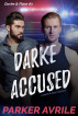 Darke Accused (A Darke and Flare Gay Mystery) by Parker Avrile