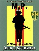 John Schembra - A Vince Torelli Novel Book 1: MP - A Novel of Vietnam