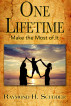 One Lifetime - Make the Most of It by Raymond Scudder