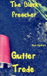 Gutter Trade: The Black Preacher by Gavin Rockhard