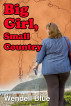 Big Girl, Small Country by Wendell Blue