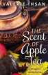 The Scent of Apple Tea by Valerie Ihsan