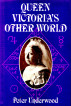 Queen Victoria's Other World by Peter Underwood