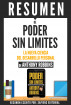 Poder Sin Limites: La Nueva Ciencia Del Desarrollo Personal (Unlimited Power) - Resumen Del Libro De Anthony Robbins by Sapiens Editorial