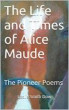 The Life and Times of Alice Maude by Leslie Smith Dow