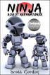 Ninja Robot Reparatører by Scott Gordon