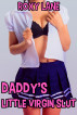 Daddy's Little Virgin Slut by Roxy Lane