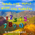Travel the world with the numbers (The adventures of the numbers 2) for kids ages 4-7. by Ronit Tal Shaltiel