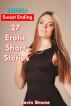 Erotica: Sweet Ending: 27 Erotic Short Stories by Javin Strome