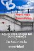 Aquel verano que no olvidaremos y Un Amor en la oscuridad by Pedro Hugo García Peláez