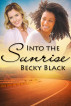 Into the Sunrise by Becky Black