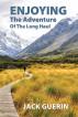 Enjoying the Adventure of the Long Haul: The Faith-Adventure of an Ordinary Kiwi by Jack Guerin