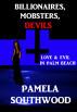 Billionaires, Mobsters, Devils: Love & Evil In Palm Beach by Pamela Southwood