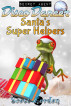 Secret Agent Disco Dancer: Santa's Super Helpers by Scott Gordon