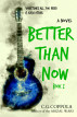 Better Than Now by C.G. Coppola