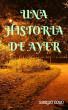 Una Historia de Ayer by Sergio Cobo, Sr