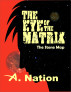 The Eye of the Matrix by A. Nation