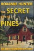 The Secret of the Pines by Roxanne Hunter