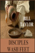 Disciples Wash Feet by Bill Taylor