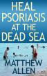 Heal Psoriasis at the Dead Sea by Matthew Allen
