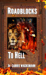 Roadblocks to Hell by Dr Carrie Wachsmann