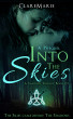 Into The Skies, A Prequel: The Shadows Trilogy, Book 0.5 by ClareMarie