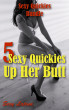 5 Sexy Quickies Up Her Butt. Sexy Quickies Bundle by Sexy Latina