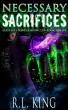 Necessary Sacrifices: A Novel in the Alastair Stone Chronicles by R. L. King