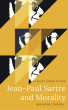 Jean-Paul Sartre and Morality by Ben Wood Johnson