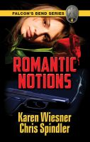 Karen Wiesner - Falcon's Bend Series, Book 4: Romantic Notions