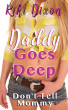 Daddy Goes Deep, Don't Tell Mommy by Kiki Dixon