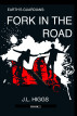 Earth's Guardians: Fork in the Road by J.L. Higgs