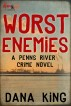 Worst Enemies by Dana King