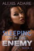 Sleeping With the Enemy, Book 1 by Alexis Adaire