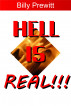 Hell Is Real!!! by Billy Prewitt