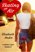 Skating on Air (Lesbian Light Reads 8) by Elizabeth Andre