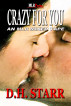 Crazy For You by D.H. Starr