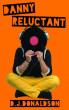 Danny Reluctant by D J Donaldson