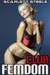 Femdom Club by Scarlett Steele