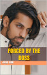 Forced by the boss by Julia Ban