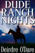 Dude Ranch Nights by Deirdre O'Dare