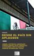 Desde el país sin aplausos by Aarón D. Ruiz