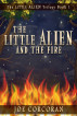 The Little Alien and the Fire by Joe Corcoran