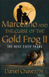 Marcelino and the Curse of the Gold Frog II: The Next Fifty Years by Daniel Chavez Sr.