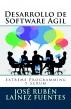 Desarrollo de Software Ágil: Extreme Programming y Scrum by José Rubén Laínez Fuentes