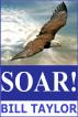 Soar! by Bill Taylor