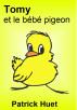 Tomy Et Le Bébé Pigeon by Patrick Huet
